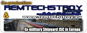 Co-production REMTECHSTROY GROUP & Ex-military Shipyard from EU, JSC in EU Port Black Sea